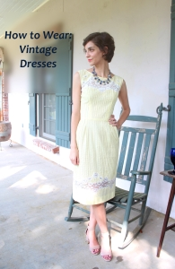 Add bold modern jewelry to vintage dresses to make them suitable for today.